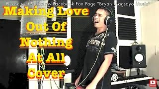 Air Supply - Making Love Out Of Nothing At All cover by Bryan