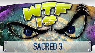 ► WTF Is... - Sacred 3 ?