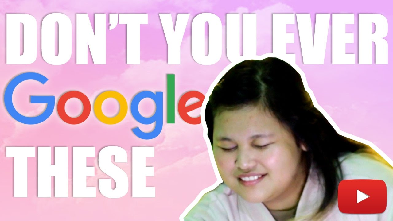 10 Things You Should Not Google Ever