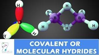 COVALENT OR MOLECULAR HYDRIDES