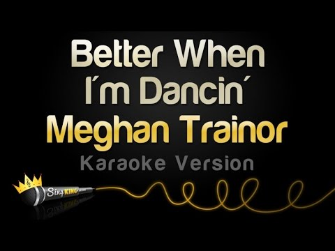 Meghan Trainor - Better When I'm Dancin' (Karaoke Version)