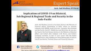 AsCon Expert Speak: Implications of COVID-19 on Bilateral, Subregional and Regional Trade and Security in the Indo-Pacific