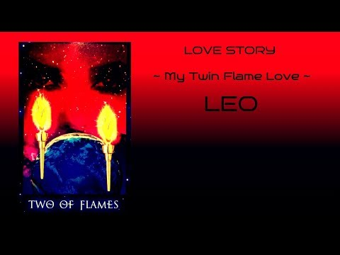 Leo **Our Love Story - My Twin Flame Love** - YouTube