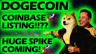 DOGECOIN COINBASE LISTING!? HUGE SPIKE COMING!