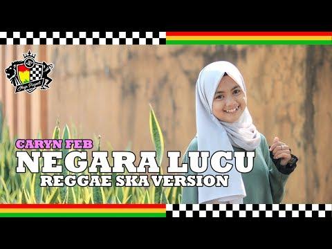 Negara Lucu (Regga SKA Version) Caryn Feb Feat. Jheje Project