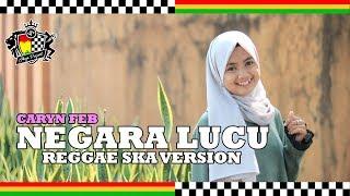 Download Negara Lucu (Regga SKA Version) Caryn Feb feat. Jheje Project