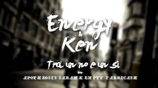 Energy & Ken - Tra Un No E Un Sì