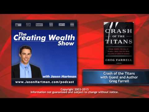 Creating Wealth #257 - Crash of the Titans with Guest and Author Greg Farrell
