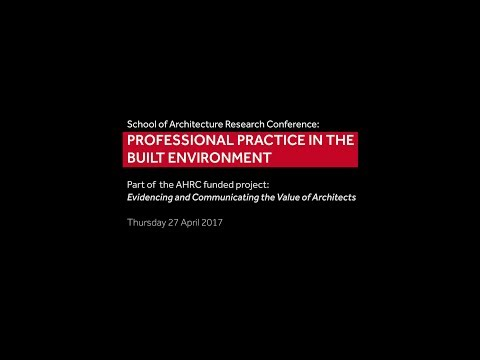 School of Architecture Research Conference: Professional Practices in the Built Environment