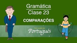 Clases de Portugues - Clase 23.1 - COMPARACIONES (superioridad, inferioridad, igualdad)