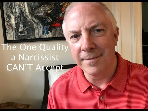 THE ONE QUALITY A NARCISSIST CAN'T ACCEPT