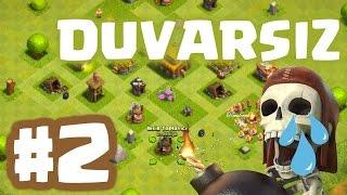 Clash of Clans - Duvars?z Sampiyon #2: Cok Is Var!