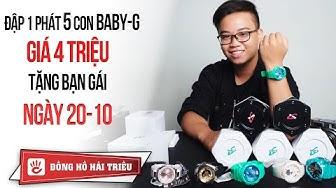 Unbox Watch #3 | Đập hộp 5 chiếc đồng hồ BABY-G giá 4 triệu tặng bạn gái ngày 20/10