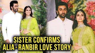 Alia Bhatt & Ranbir Kapoor Relationship Confirmed By Alia's Sister Shaheen Bhatt