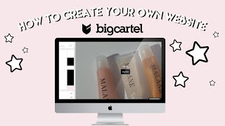 HOW TO BUILD YOUR OWN WEBSITE/ ONLINE STORE W/ BIGCARTEL! | STEP BY STEP | Entrepreneur Life Ep. 7
