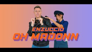 Enzuccio - OH MADONN [Dj Matrix VS MattJoe ] (Joel Corry x MNEK - Head & Heart cover video)