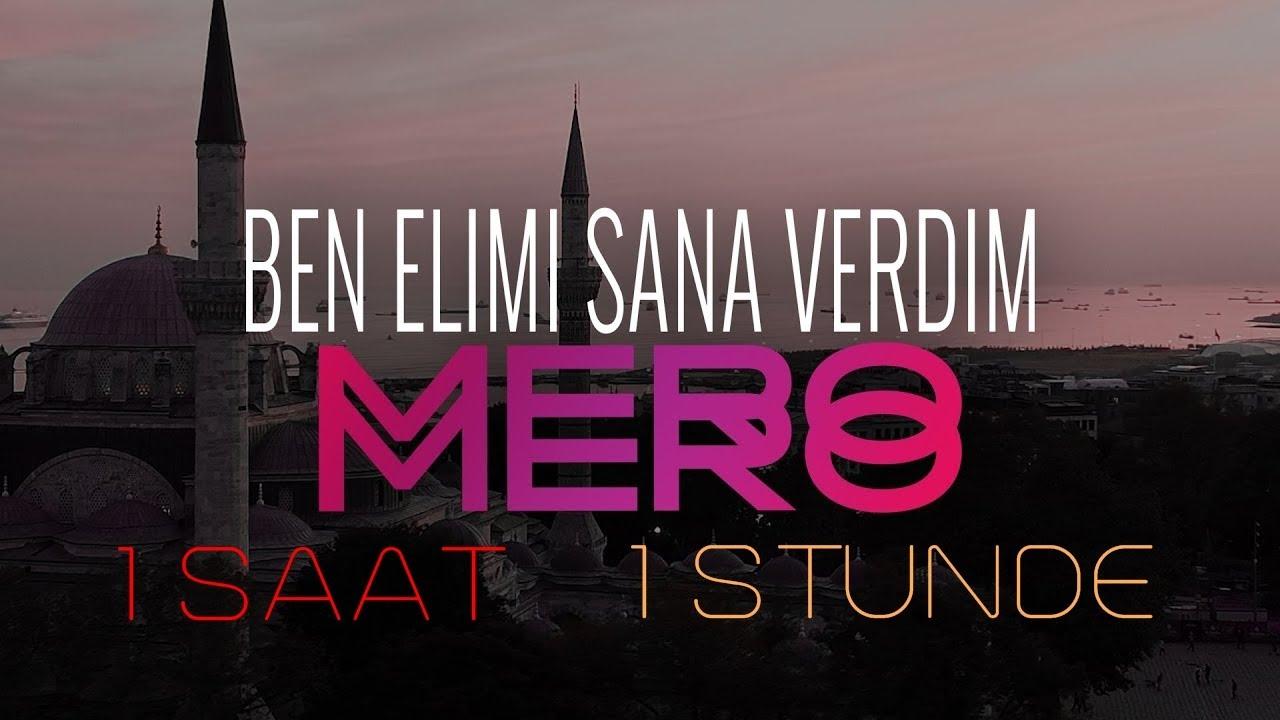 MERO - Ben Elimi Sana Verdim  (1 Saat / 1 Stunde)
