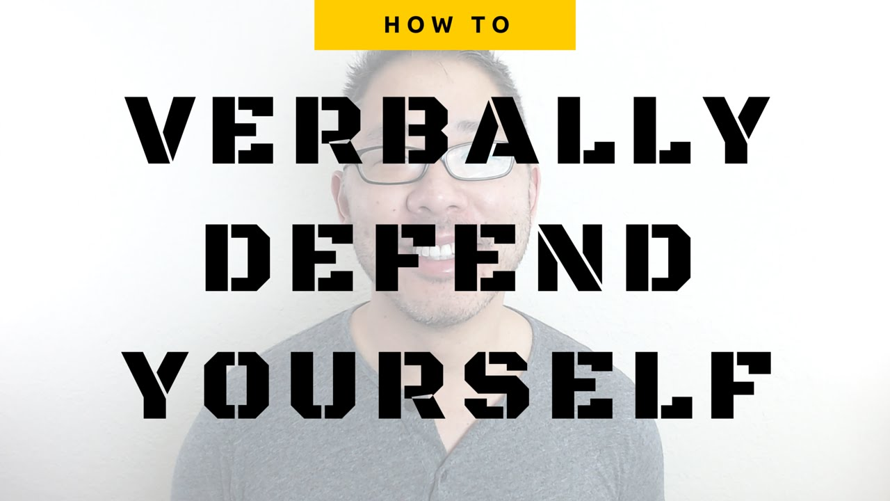 How to defend yourself verbally