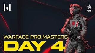 Турнир Warface PRO.Masters. Day 4