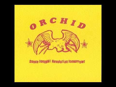 Orchid - Dance Tonight, Revolution Tomorrow! (FULL ALBUM)