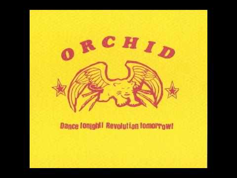 Orchid - Dance Tonight, Revolution Tomorrow! (FULL ALBUM)
