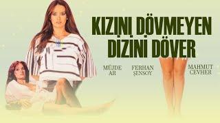 Kızını Dövmeyen Dizini Döver (1977) - Türk Filmi (Müjde Ar  Mahmut Cevher)