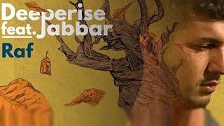 Deeperise & Jabbar - RAF ( Extended Mix )