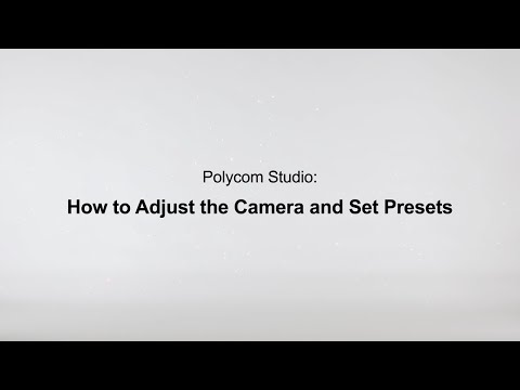 How to Adjust the Camera and Set Presets - Poly Studio USB - Español