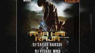Aaya Hai Raja | EDM & Tapori Mix | DJ Sagar & D...