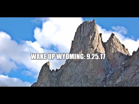 Wake Up Wyoming; 9.25.17