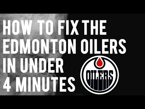 How To Fix The Oilers In Under 4 Minutes