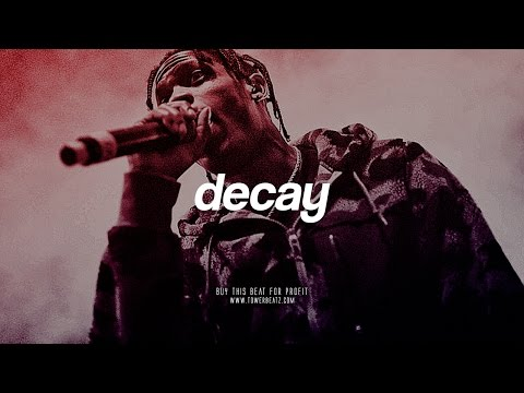 """Decay"" [Hard Trap Beat Instrumental]  Inspired by Travis Scott"