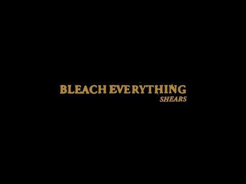 "BLEACH EVERYTHING ""Shears"" Lyric Video"