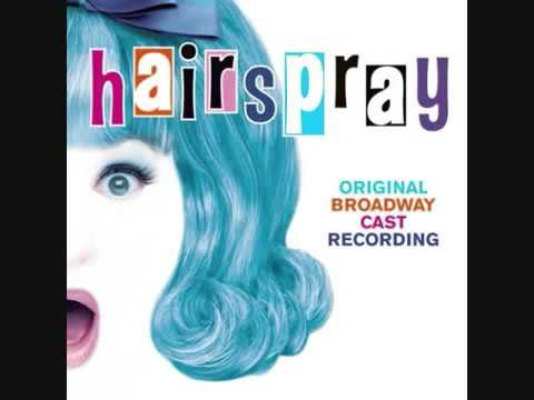 Hairspray- You Can't Stop The Beat (Original Broadway Cast 2002)
