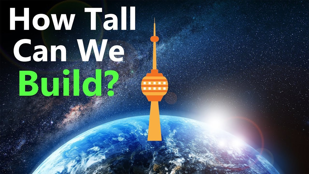 What's the Tallest Thing We Can Possibly Build?
