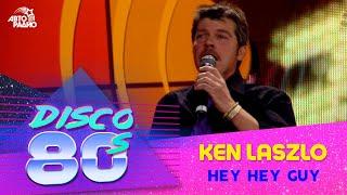 Ken Laszlo - Hey Hey Guy (Disco of the 80's Festival, Russia, 2004)