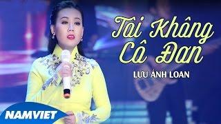 Tôi Không Cô Đơn - Lưu Ánh Loan (MV OFFICIAL)
