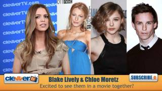 Blake Lively & Chloe Moretz Join