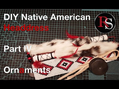 Part IV - Ornaments - DIY Native American Headdress / War Bonnet
