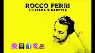 L'ultima sigaretta _ ROCCO FERRI