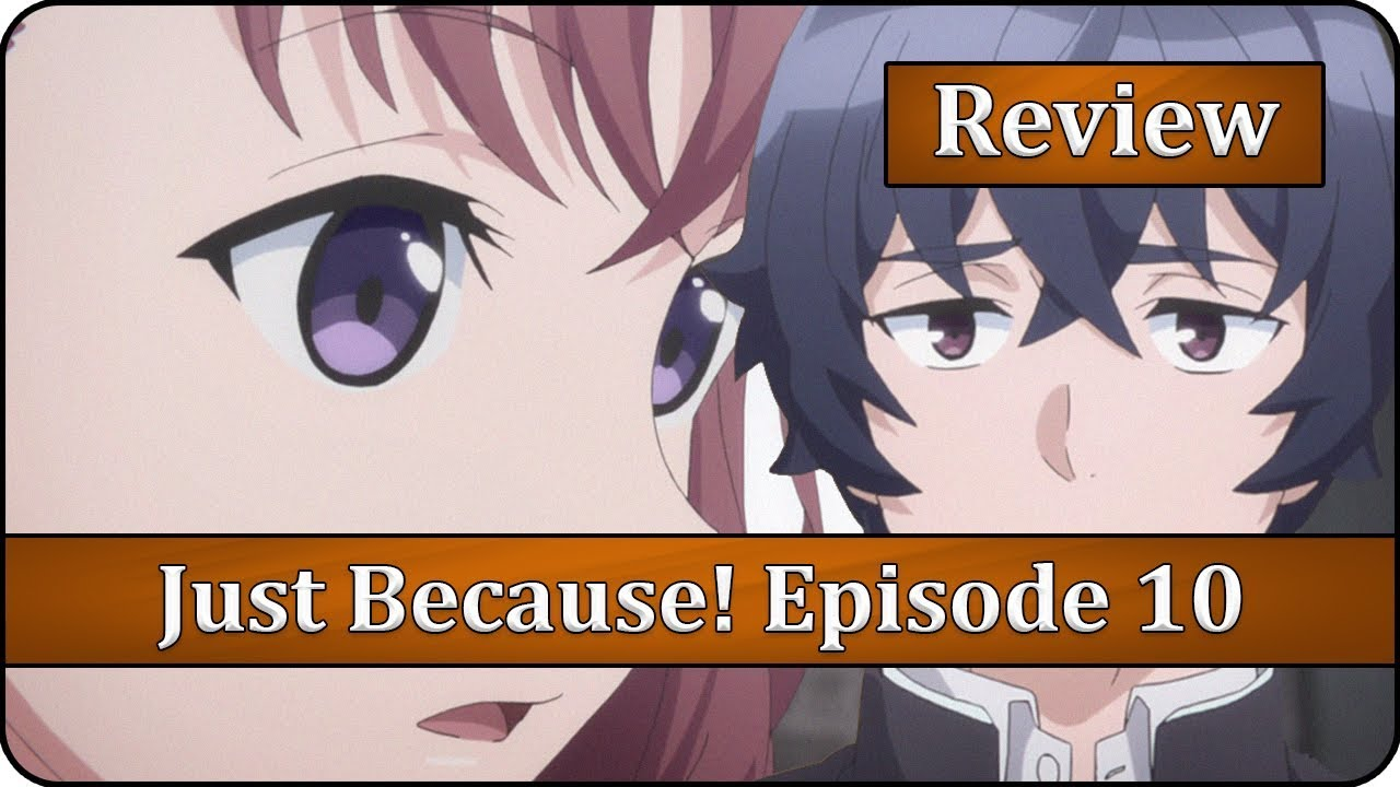 Just Because Episode 10 Anime Review