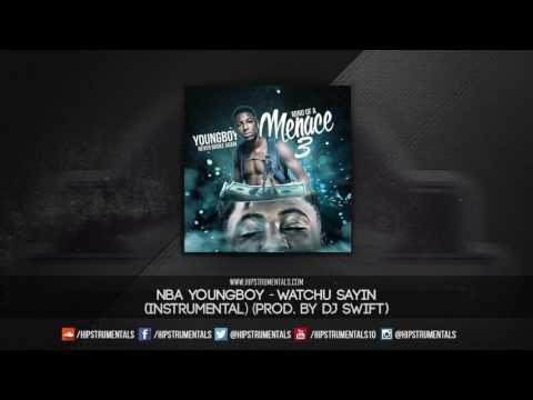 NBA YoungBoy - Watchu Sayin [Instrumental] (Prod. By DJ Swift) + DL via @Hipstrumentals