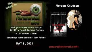 08 May 2021 w/guest Morgan Knudsen: The Paranormal View radio show