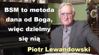 BSM to metoda dana od Boga, więc dzielmy się nią - Piotr Lewandowski