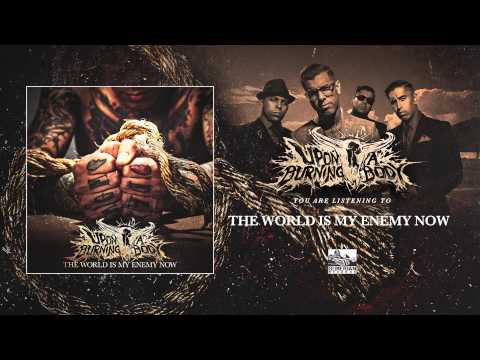Upon A Burning Body - The World Is My Enemy Now