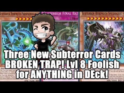 THREE NEW SUBTERRORS - INSANELY BROKEN TRAP & LVL 8 Foolish For ANYTHING In Deck!!!!