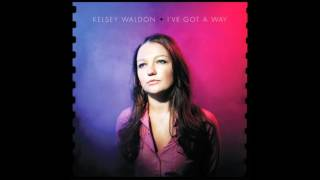 Kelsey Waldon - You Can Have It