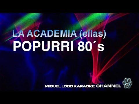 LA ACADEMIA (ELLAS) - POPURRI  80's - [Karaoke] Miguel Lobo