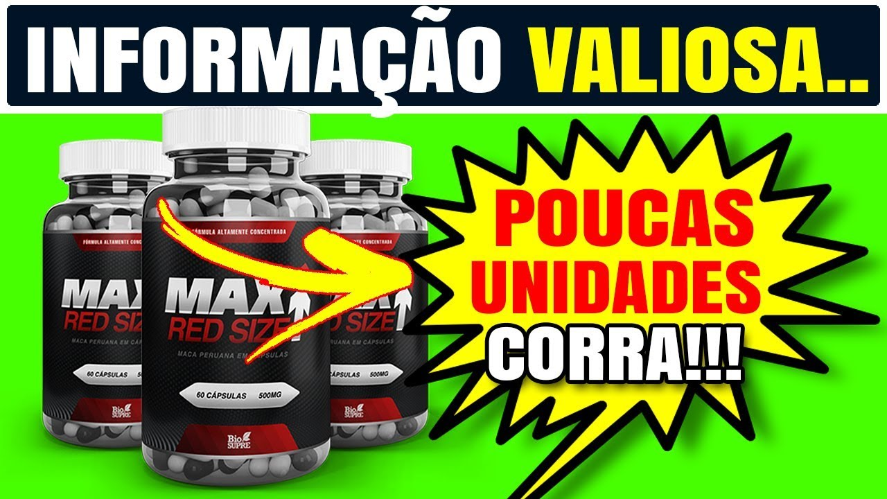 ????MAX RED SIZE FUNCIONA MESMO? MAX RED SIZE ONDE COMPRAR? MAX RED SIZE É BOM