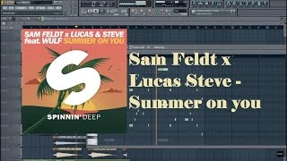 Sam Feldt x Lucas & Steve feat  Wulf - Summer On You Fl studio remake +FLP